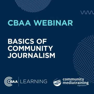 CBAA Webinar - Basics Community Journalism - supported by the CMTO